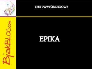 TEST POWTRZENIOWY EPIKA Ktry zestaw zawiera nazwy rodzajw