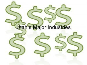 Utahs Major Industries Agriculture What types of jobs