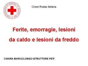 Croce Rossa Italiana Ferite emorragie lesioni da caldo