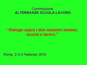Commissione ALTERNANZA SCUOLALAVORO Dialogo sopra i due massimi