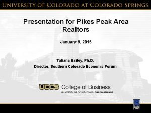 Presentation for Pikes Peak Area Realtors January 9