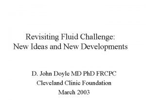 Revisiting Fluid Challenge New Ideas and New Developments