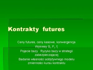 Kontrakty futures Ceny futures ceny kasowe konwergencja Wykresy