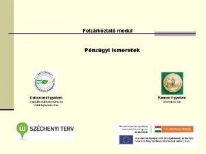 Felzrkztat modul Pnzgyi ismeretek Debreceni Egyetem Pannon Egyetem