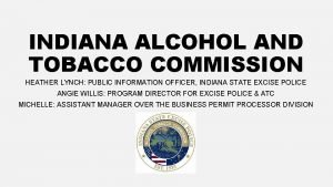 INDIANA ALCOHOL AND TOBACCO COMMISSION HEATHER LYNCH PUBLIC