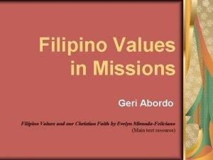 Filipino Values in Missions Geri Abordo Filipino Values