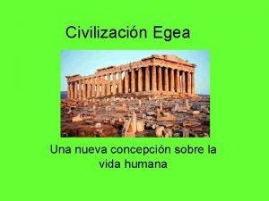 Civilizacin Egea Una nueva concepcin sobre la vida