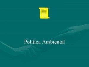 Poltica Ambiental Qu es una Poltica Ambiental Declaracin