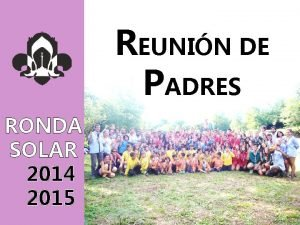 REUNIN DE PADRES RONDA SOLAR 2014 2015 ORDEN