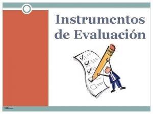 Instrumentos de Evaluacin DGEM2012 EVALUACIN La evaluacin de