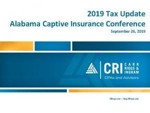 2019 Tax Update Alabama Captive Insurance Conference September