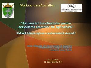Worksop transfrontalier Parteneriat transfrontalier pentru dezvoltarea afacerilor din