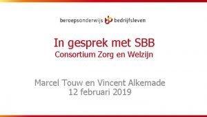In gesprek met SBB Consortium Zorg en Welzijn