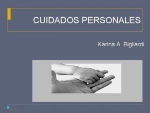 CUIDADOS PERSONALES Karina A Bigliardi DEBERES DE LOS