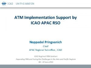 ATM Implementation Support by ICAO APAC RSO Noppadol