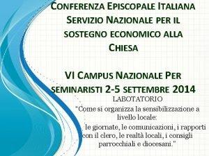 CONFERENZA EPISCOPALE ITALIANA SERVIZIO NAZIONALE PER IL SOSTEGNO