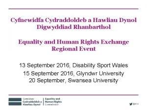 Cyfnewidfa Cydraddoldeb a Hawliau Dynol Digwyddiad Rhanbarthol Equality
