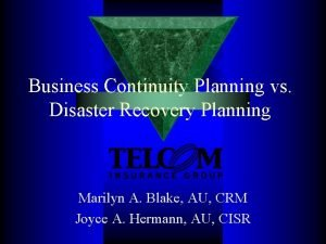 Business Continuity Planning vs Disaster Recovery Planning Marilyn
