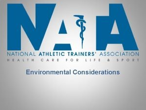 Environmental Considerations Environmental Considerations Included are recommendations for