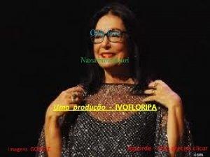Only love Nana mouskouri Uma produo IVOFLORIPA Imagens