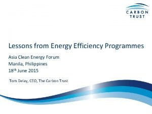 Lessons from Energy Efficiency Programmes Asia Clean Energy