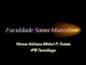 Faculdade Santa Marcelina Nome Adriana Midori P Futata