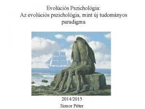 Evolcis Pszicholgia Az evolcis pszicholgia mint j tudomnyos