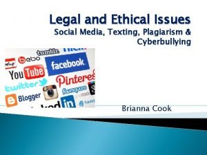 Legal and Ethical Issues Social Media Texting Plagiarism