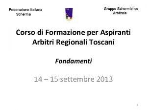 Gruppo Schermistico Arbitrale Federazione Italiana Scherma Corso di