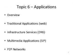 Topic 6 Applications Overview Traditional Applications web Infrastructure
