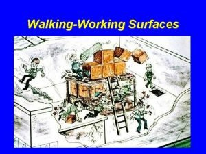 WalkingWorking Surfaces Introduction Slips trips and falls cause