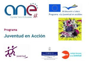 Programa Juventud en Accin Juventud en Accin Juventud