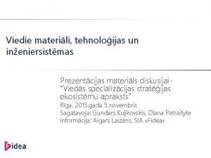 Viedie materili tehnoloijas un ineniersistmas Prezentcijas materils diskusijaiVieds