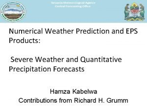 Numerical Weather Prediction and EPS Products Severe Weather