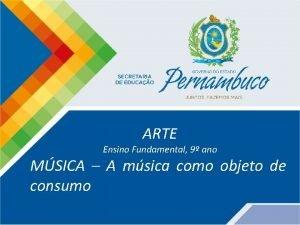 ARTE Ensino Fundamental 9 ano MSICA A msica