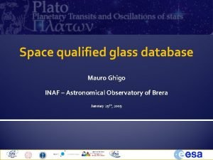 Space qualified glass database Mauro Ghigo INAF Astronomical