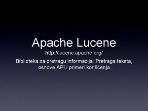 Apache Lucene http lucene apache org Biblioteka za
