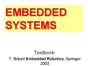 EMBEDDED SYSTEMS Textbook T Brunl Embedded Robotics Springer
