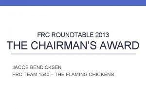 FRC ROUNDTABLE 2013 THE CHAIRMANS AWARD JACOB BENDICKSEN