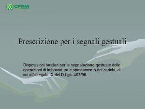 Prescrizione per i segnali gestuali Disposizioni basilari per