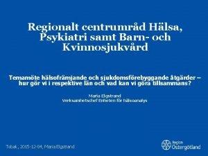 Regionalt centrumrd Hlsa Psykiatri samt Barn och Kvinnosjukvrd