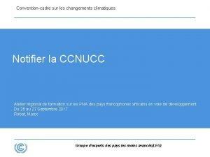 Conventioncadre sur les changements climatiques Notifier la CCNUCC