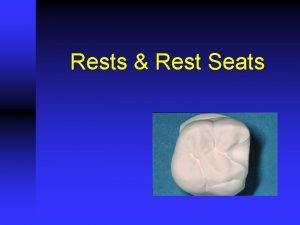 Rests Rest Seats Rest A rigid component resting