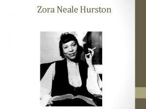 Zora Neale Hurston Authors Life Born in 1891