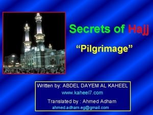 Secrets of Hajj Pilgrimage Written by ABDEL DAYEM