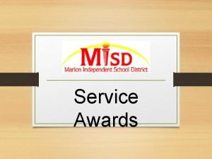 Service Awards SERVICE AWARDS 5 Years of Service