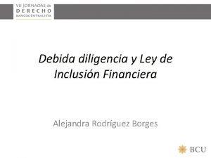 Debida diligencia y Ley de Inclusin Financiera Alejandra
