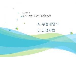 Lesson 1 Youve Got Talent A B 1