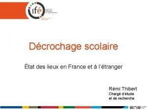 Dcrochage scolaire tat des lieux en France et