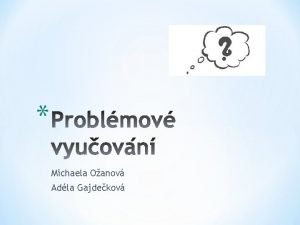 Michaela Oanov Adla Gajdekov km nejsou sdlovny tzv